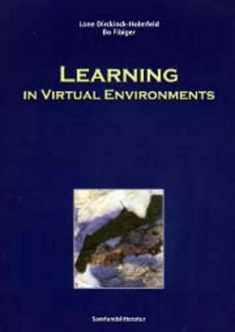 Learning in Virtual Environments af Bo Fibiger, Lone Dirckinck-Holmfeld, Eugene S. Takle og Rikke Orngreen m.fl.