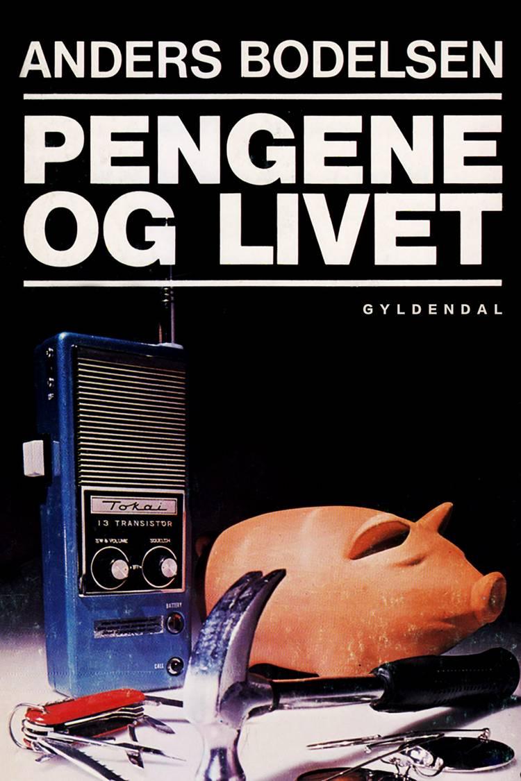 Pengene og livet af Anders Bodelsen og Bearbejdet af Christina Bjerre og Ulla Kock Gregersen