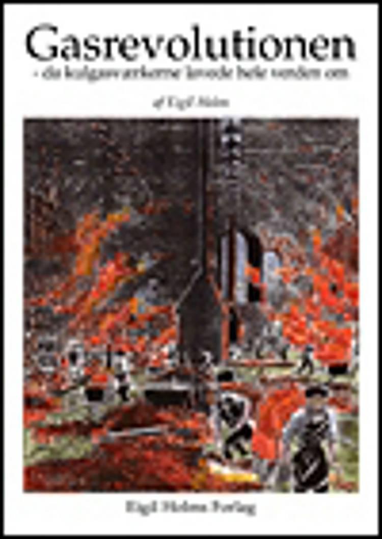 Gasrevolutionen - da kulgasværkerne lavede hele verden om af Eigil Holm