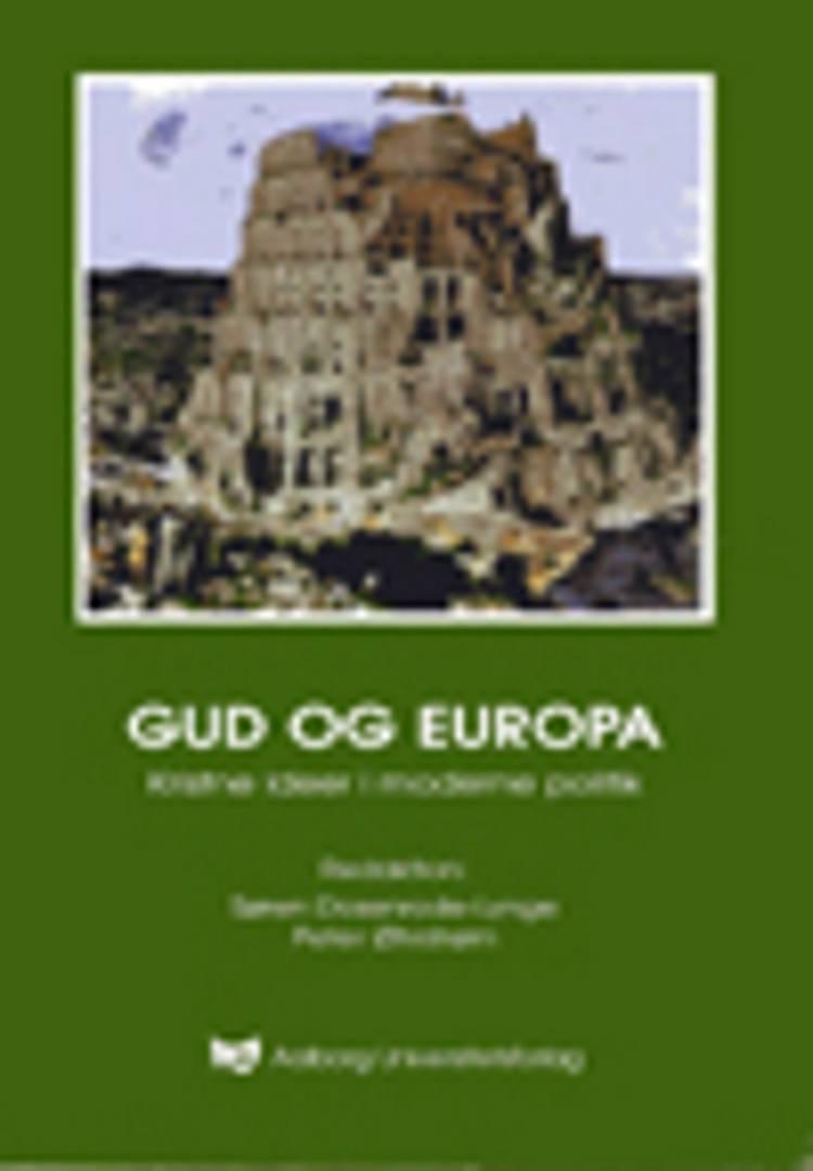 Gud og Europa - kristne ideer i moderne politik af Peter Øhrstrøm og Søren Dosenrode-Lynge