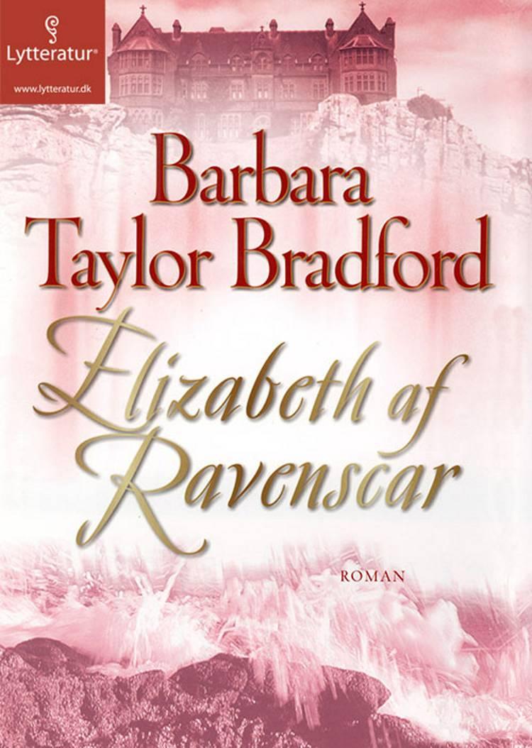 Elizabeth af Ravenscar af Barbara Taylor Bradford