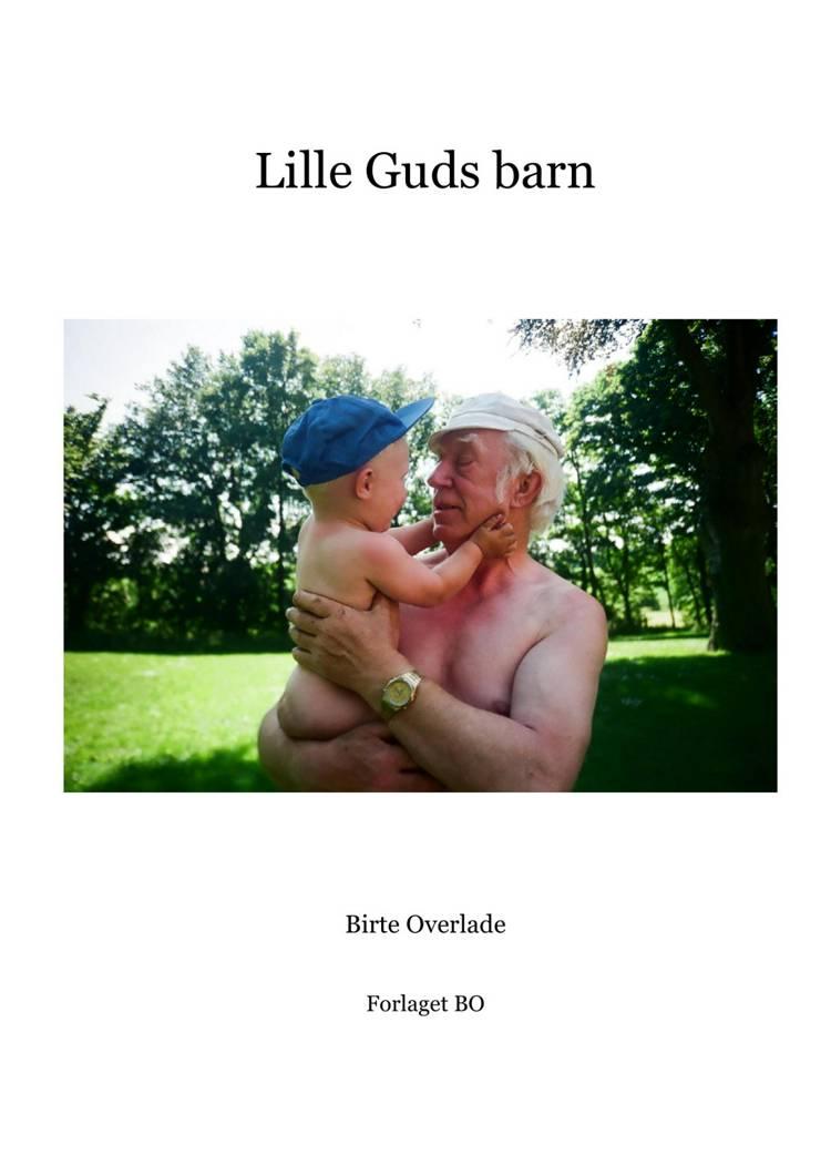 Lille Guds barn af Birte Overlade