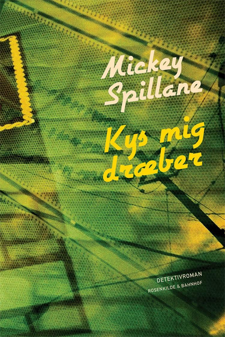 Kys mig, dræber! af Mickey Spillane