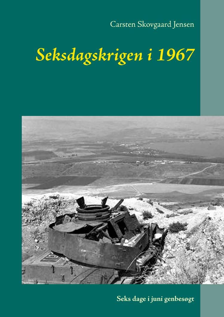 Seksdagskrigen i 1967 af Carsten Skovgaard Jensen