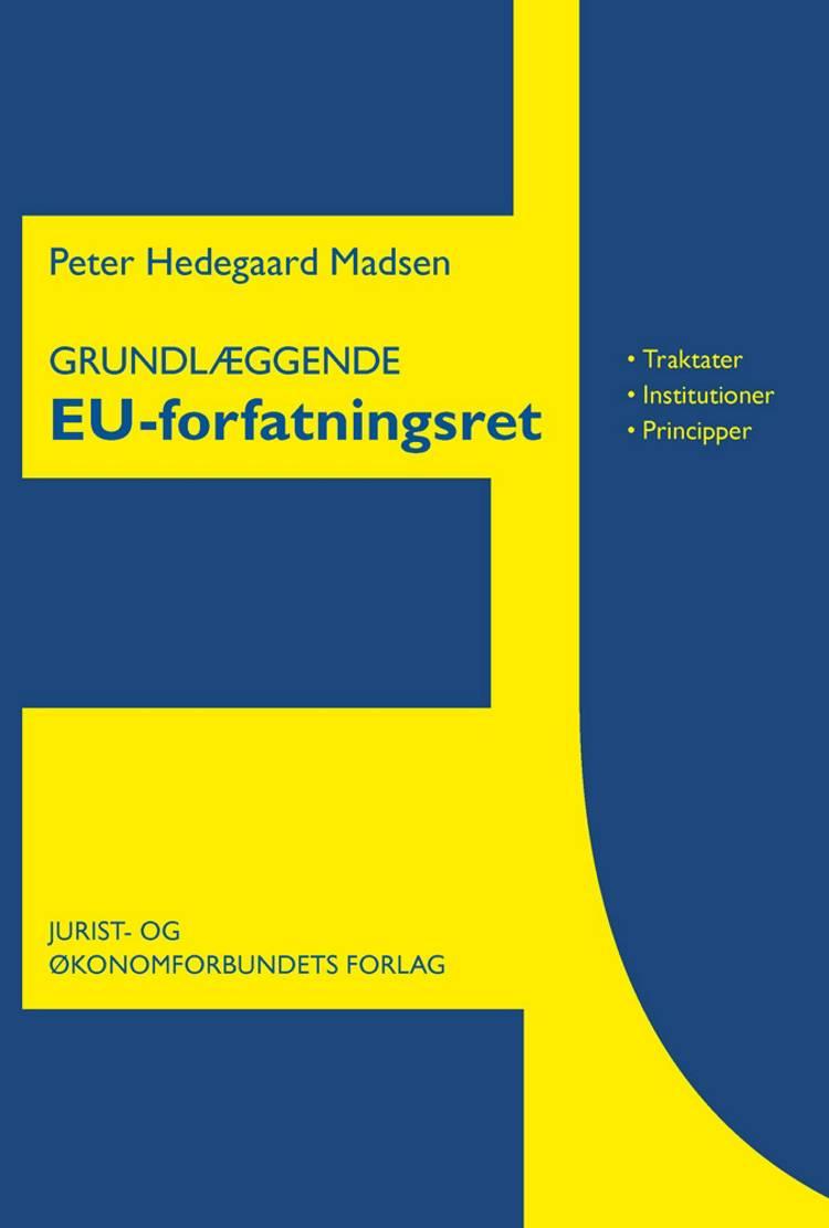 Grundlæggende EU-Forfatningsret af Peter Hedegaard Madsen