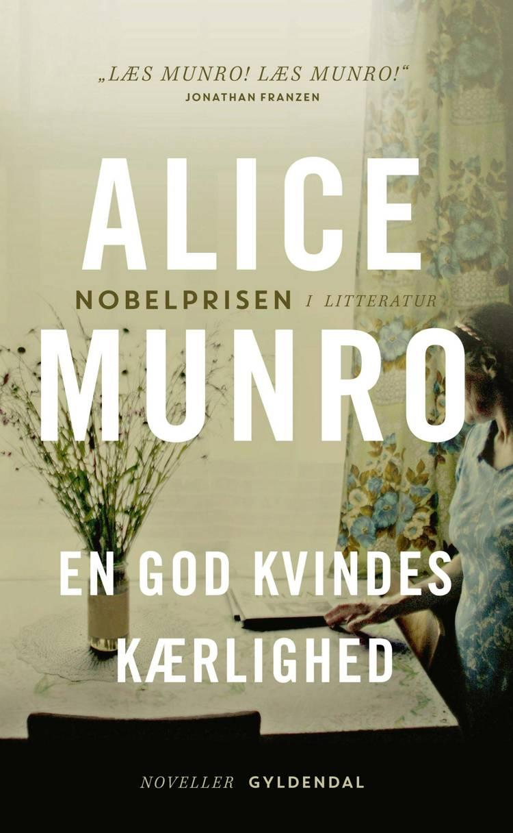 En god kvindes kærlighed af Alice Munro