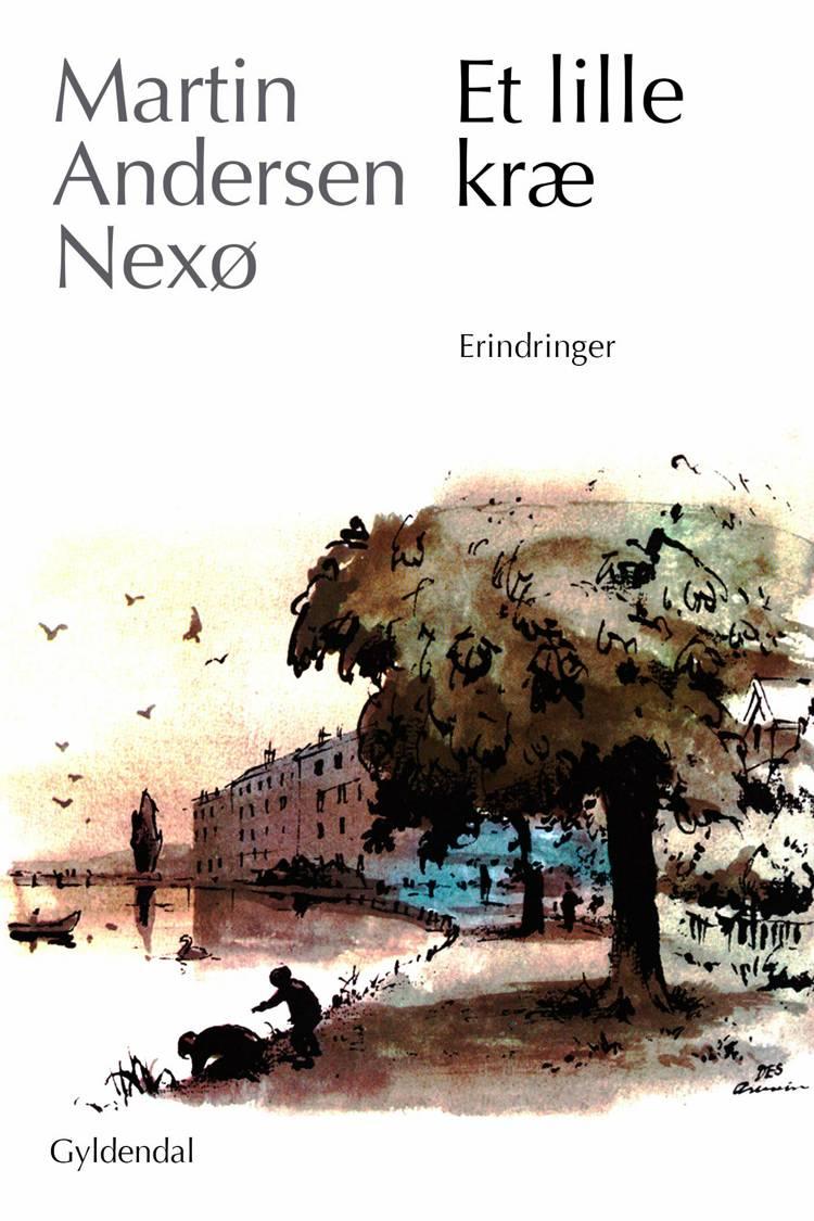 Erindringer Et lille Kræ af Martin Andersen Nexø