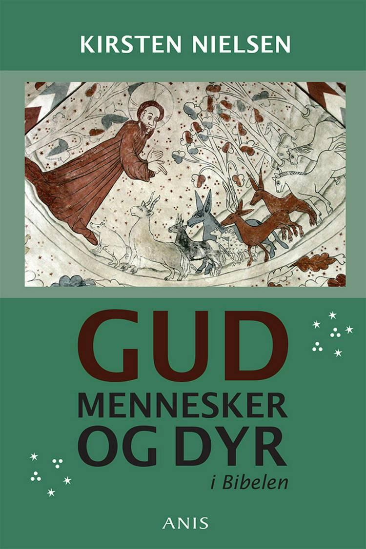 Gud, mennesker og dyr i Bibelen af Kirsten Nielsen