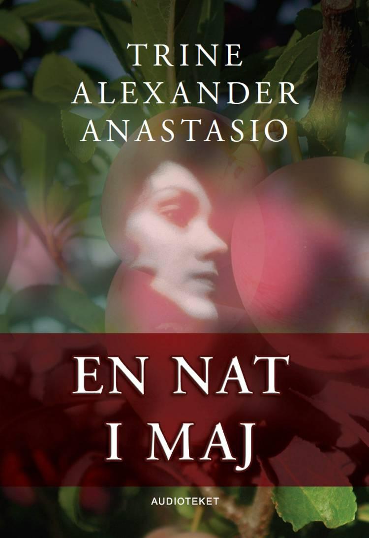 En nat i maj af Trine Alexander Anastasio