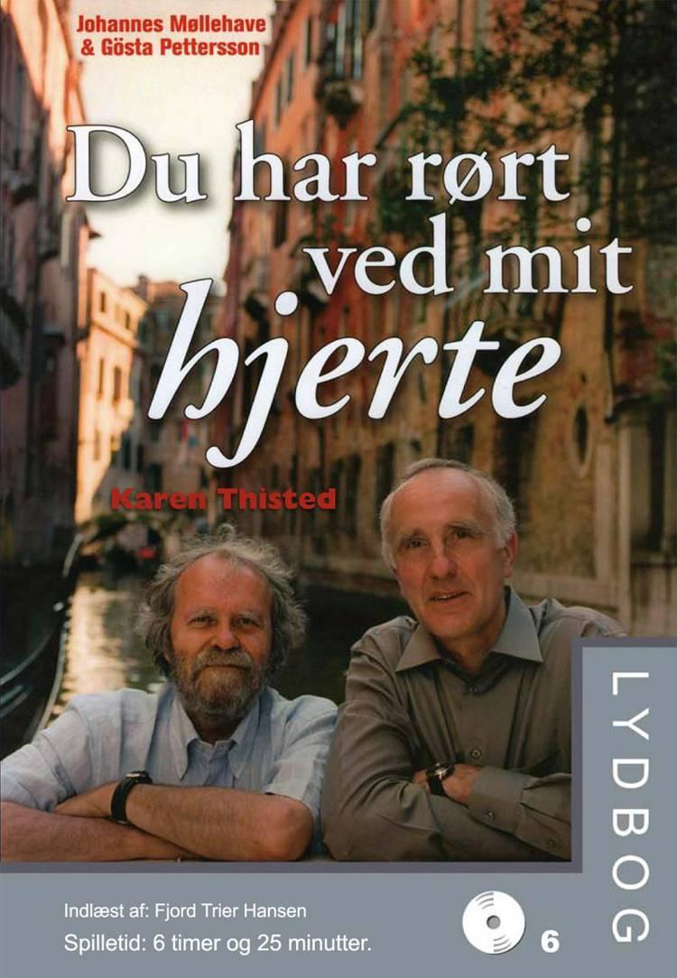 Du har rørt ved mit hjerte af Johannes Møllehave, Karen Thisted og Gösta Pettersson