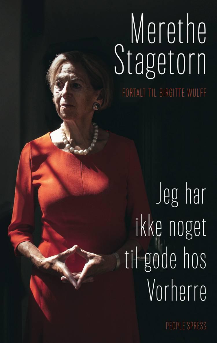 Jeg har ikke noget til gode hos Vorherre af Merethe Stagetorn og Birgitte Wulff