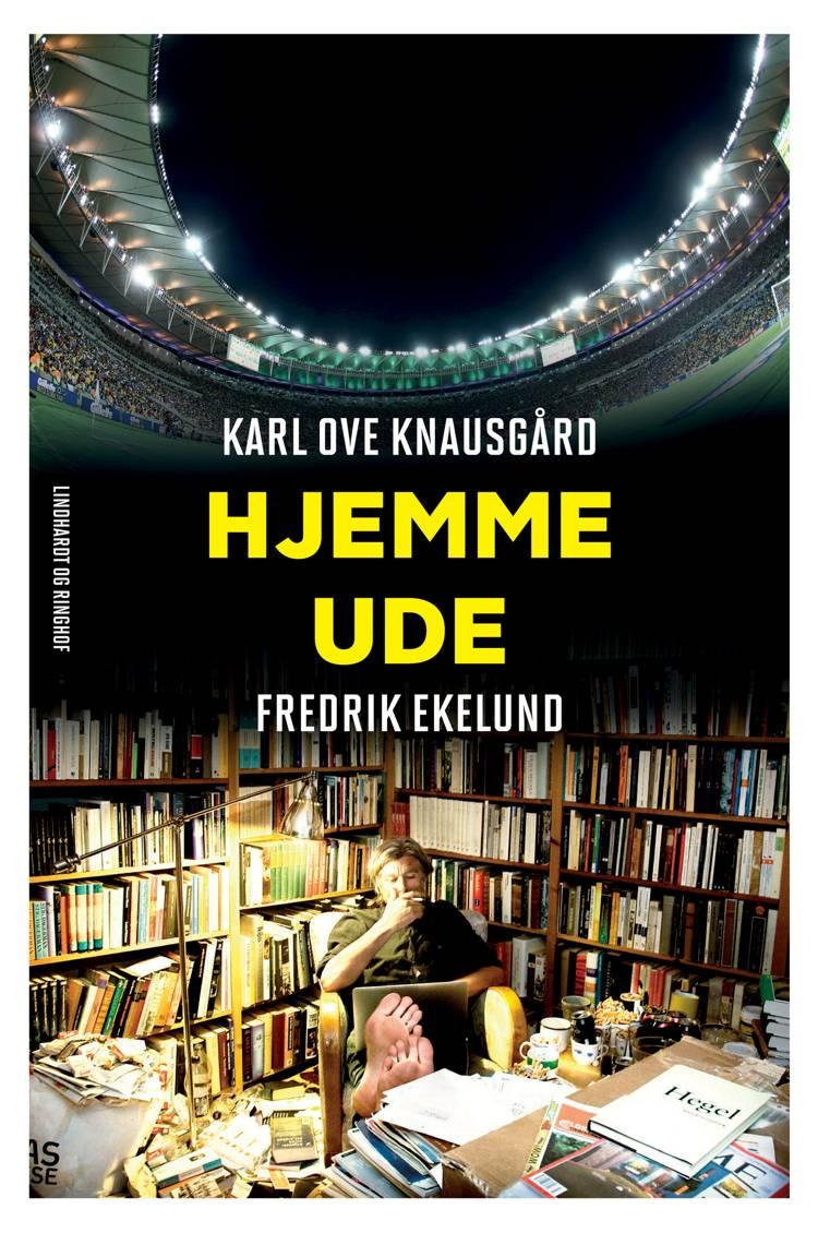 Hjemme - ude af Karl Ove Knausgård og Fredrik Ekelund