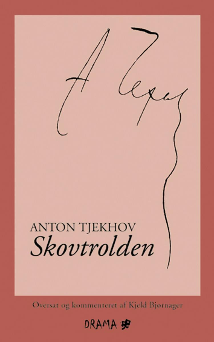 Skovtrolden af Anton Tjechov og Anton Tjekhov