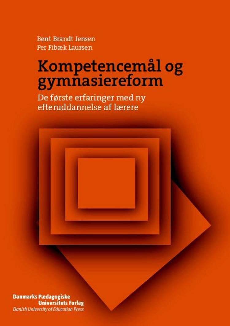 Kompetencemål og gymnasiereform af Per Fibæk Laursen, Per Brandt Jensen og Bent Brandt Jensen