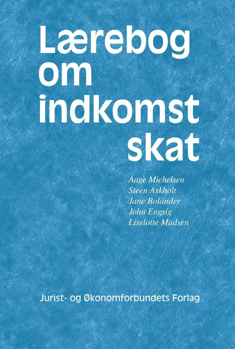 Lærebog om indkomstskat af Lida Hulgaard, Aage Michelsen, Margrethe Nørgaard, Jane Bolander, John Engsig og Steen Askholt m.fl.