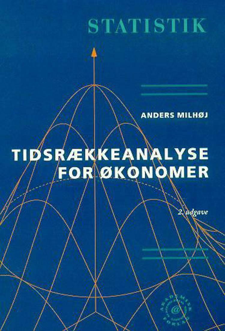 Tidsrækkeanalyse for økonomer af Anders Milhøj