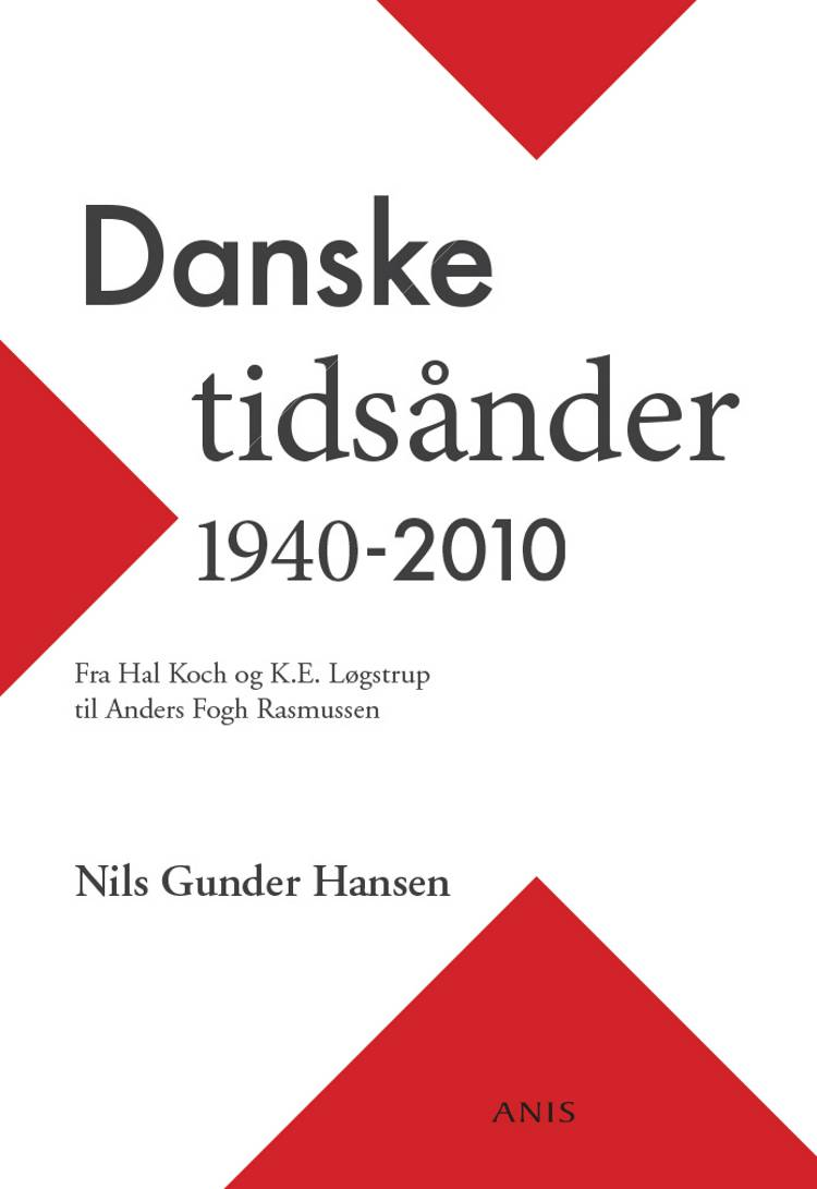 Danske tidsånder 1940-2010 af Nils Gunder Hansen