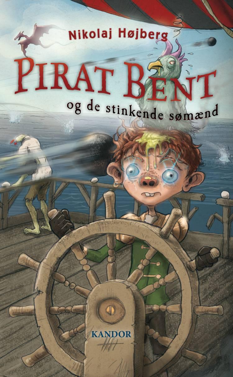 Pirat Bent og de stinkende sømænd af Nikolaj Højberg