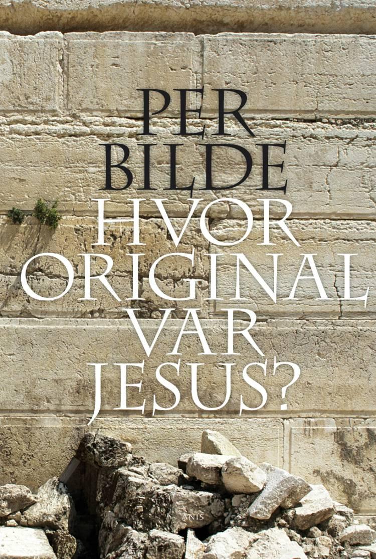 Hvor original var Jesus? af Per Bilde