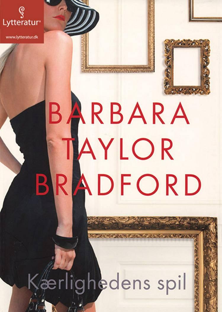 Kærlighedens spil af Barbara Taylor Bradford