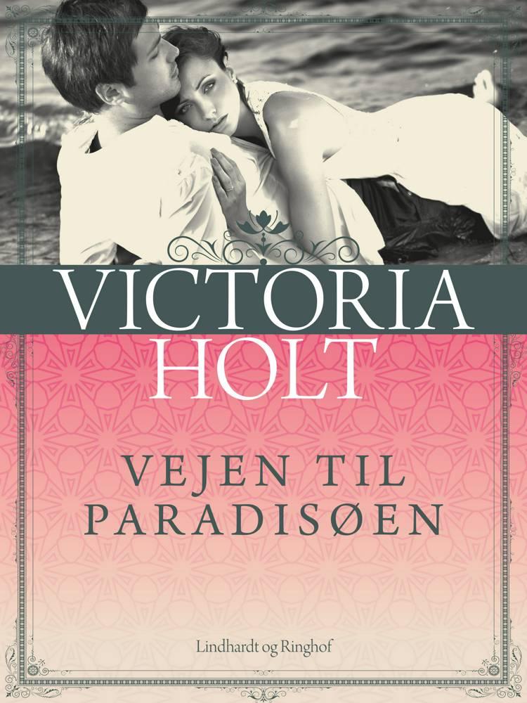 Vejen til Paradisøen af Victoria Holt