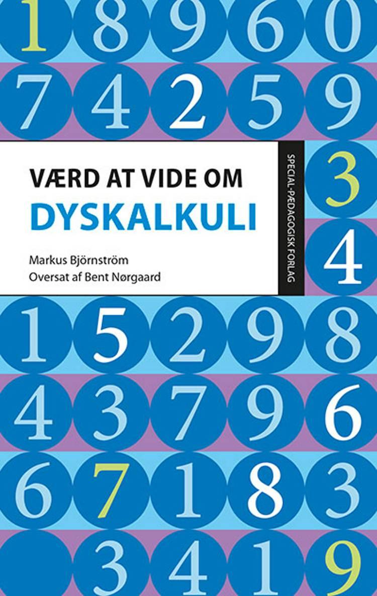 Værd at vide om dyskalkuli af Bent Nørgaard og Markus Björnström