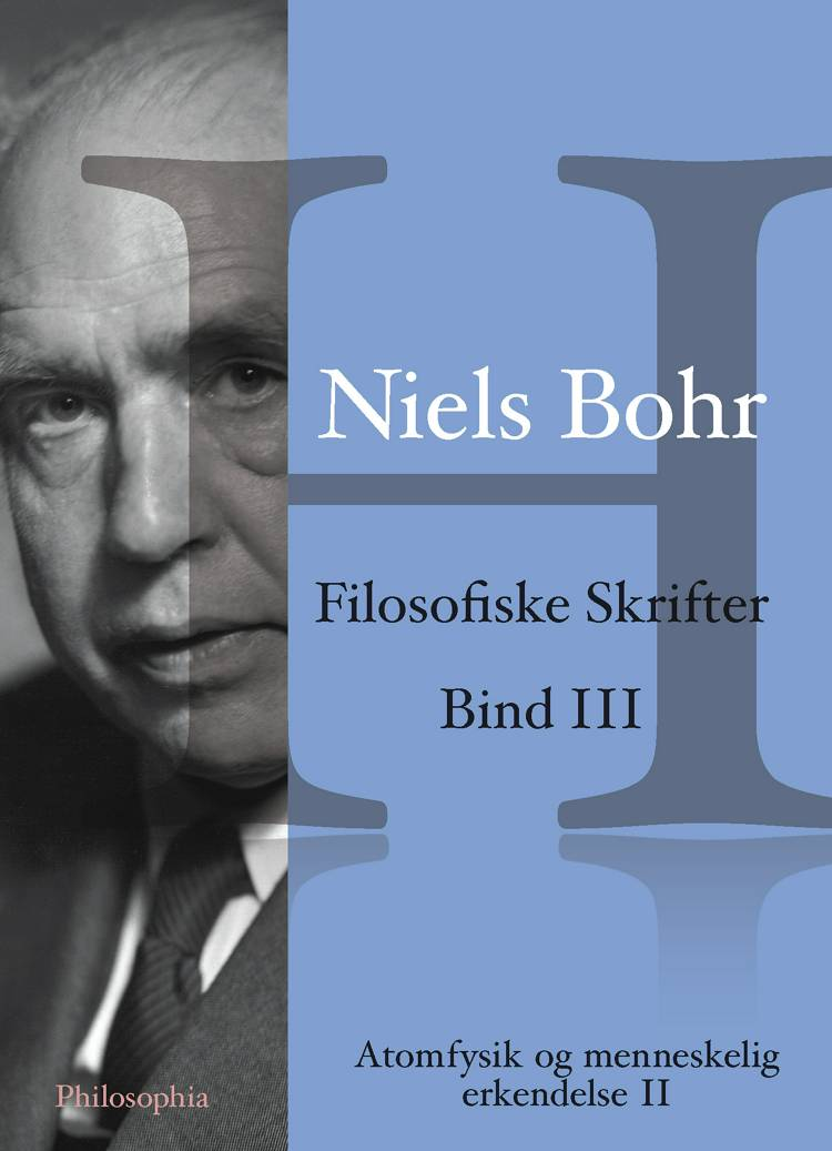 Niels Bohr: Filosofiske Skrifter Bind III af Niels Bohr
