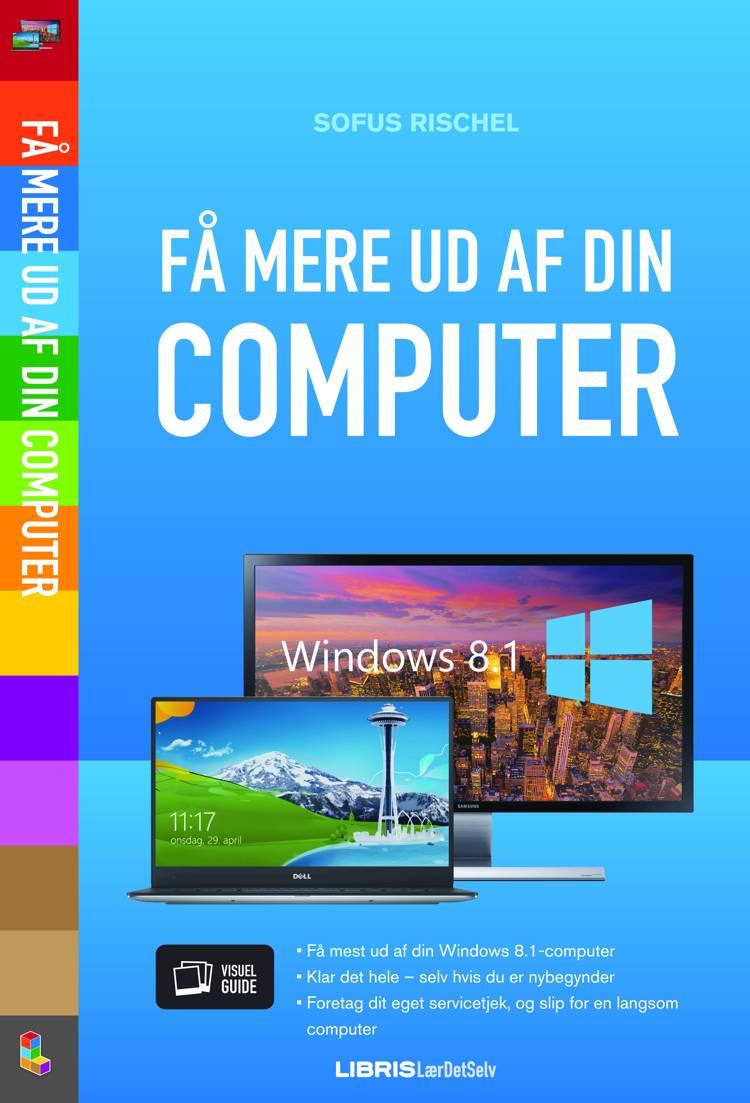 Få mere ud af din computer af Sofus Rischel