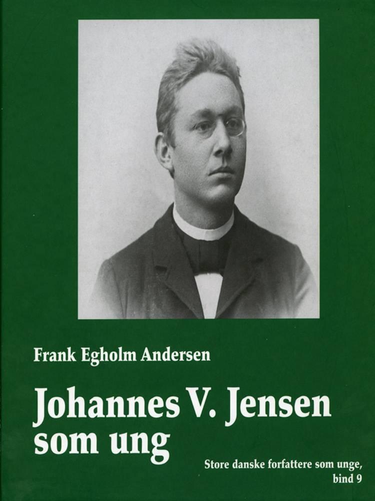 Johannes V. Jensen som ung af Frank Egholm Andersen