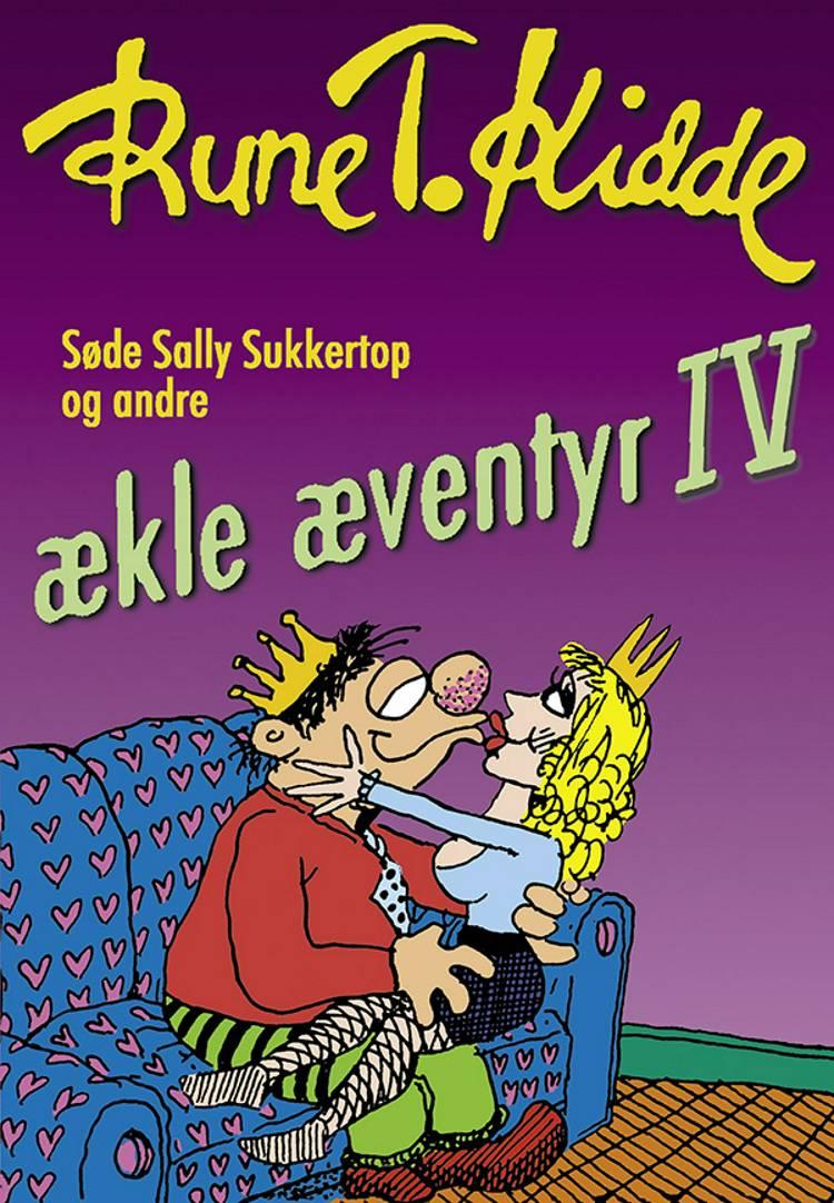 Søde Sally Sukkertop og andre ækle æventyr 4 af Rune T. Kidde
