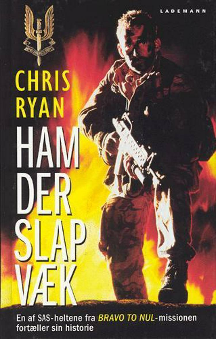 Ham der slap væk af Chris Ryan