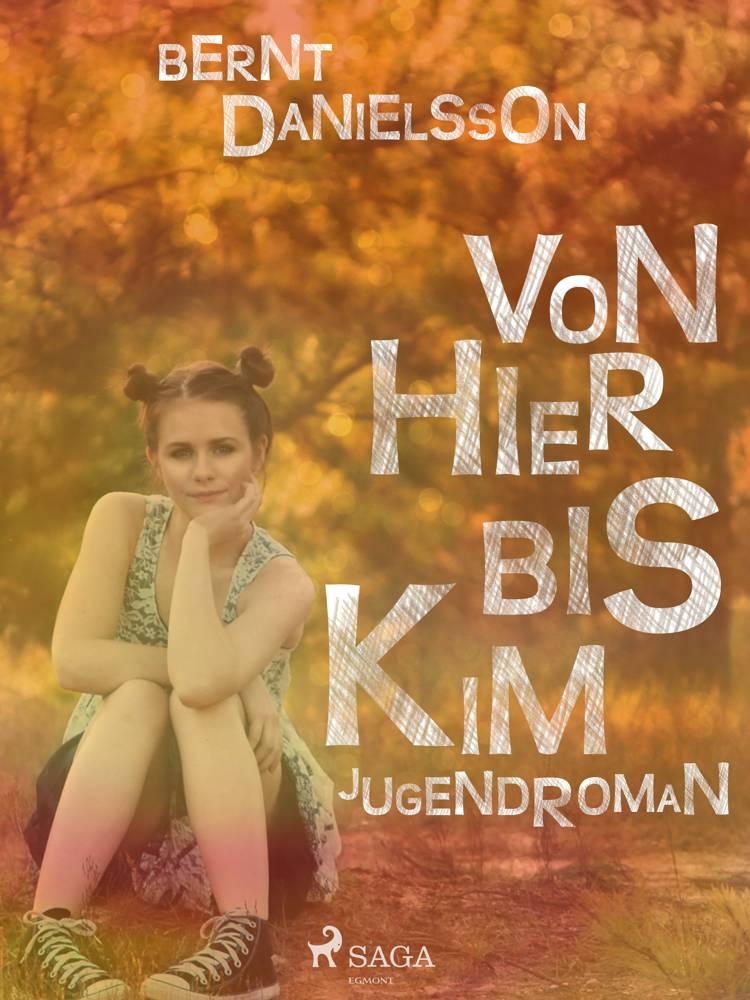 Von hier bis Kim af Bernt Danielsson