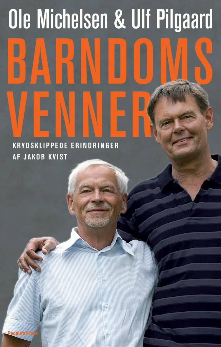 Barndomsvenner af Ulf Pilgaard, Ole Michelsen og Jakob Kvist