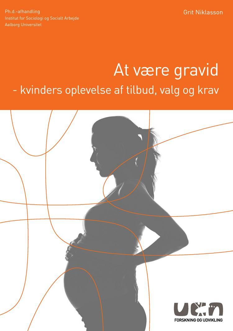 At være gravid af UCN Forlag Forskning og Udvikling og Grit Niklasson