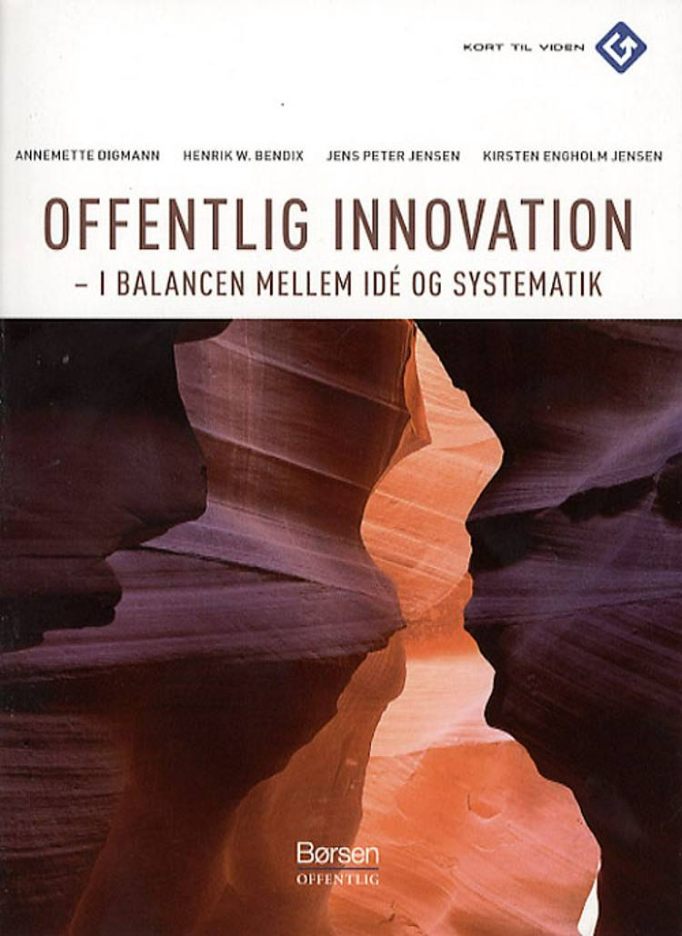 Offentlig innovation af Jens Peter Jensen, Annemette Digmann og Henrik W. Bendix m.fl.