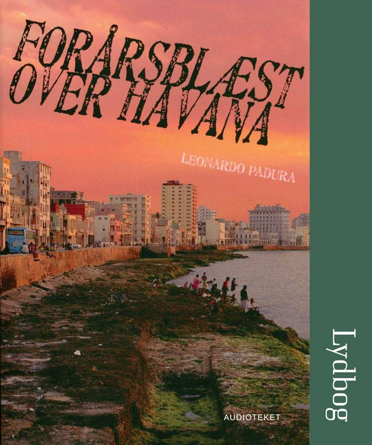 Forårsblæst over Havana af Leonardo Padura
