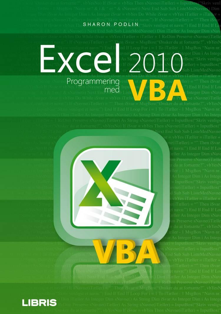 Excel 2010 - programmering med VBA af Sharon Podlin