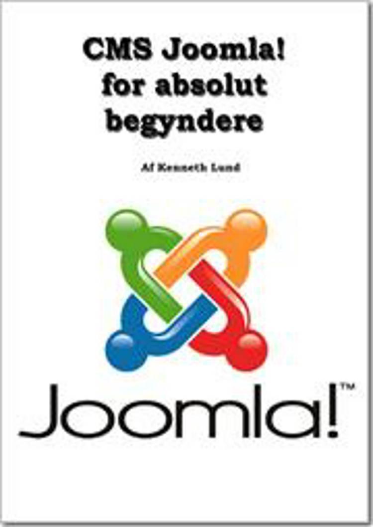 CMS Joomla for absolut begyndere af Kenneth Lund