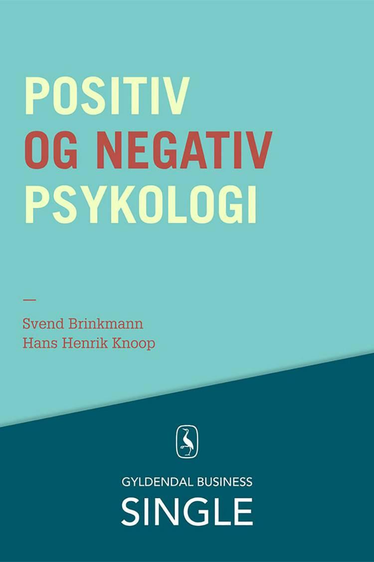 Positiv og negativ psykologi af Svend Brinkmann og Hans Henrik Knoop