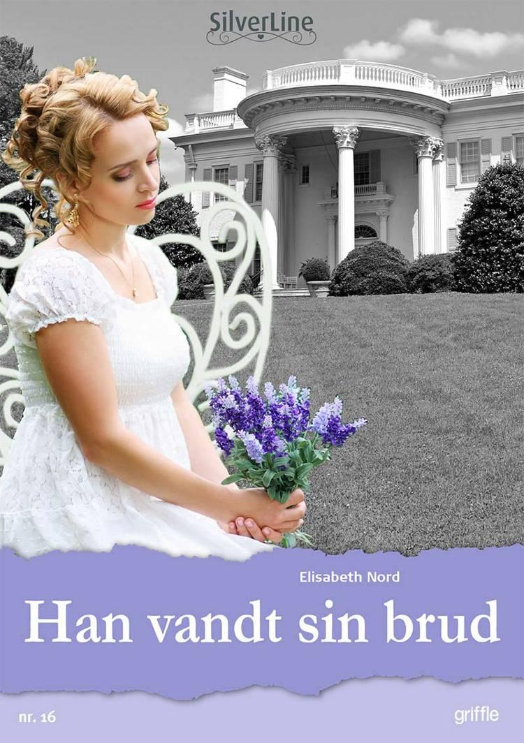 Han vandt sin brud af Elisabeth Nord
