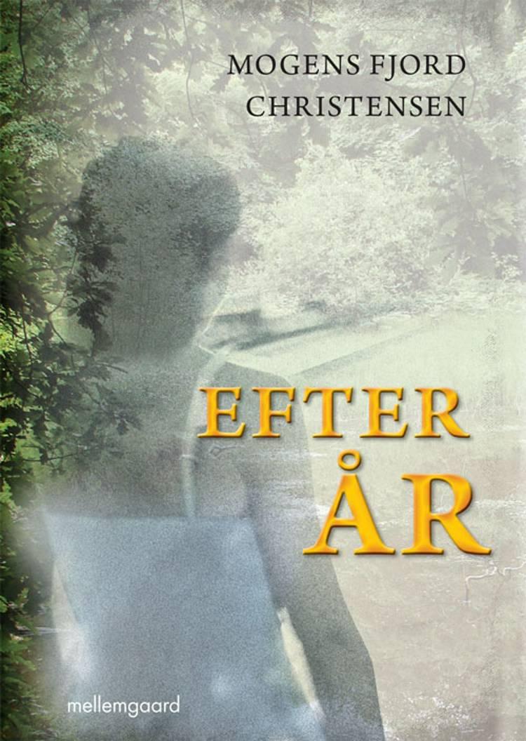 Efter år af Mogens Fjord Christensen