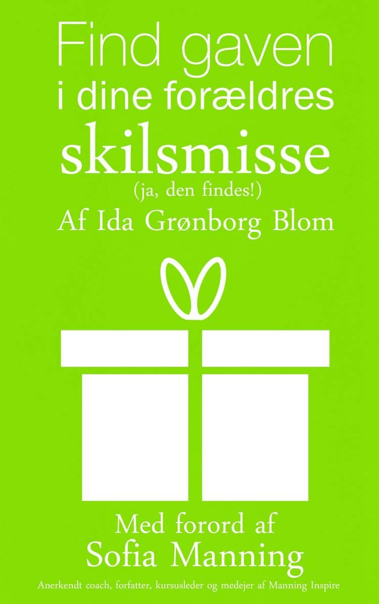 Find gaven i dine forældres skilsmisse (ja, den findes) af Ida Grønborg Blom