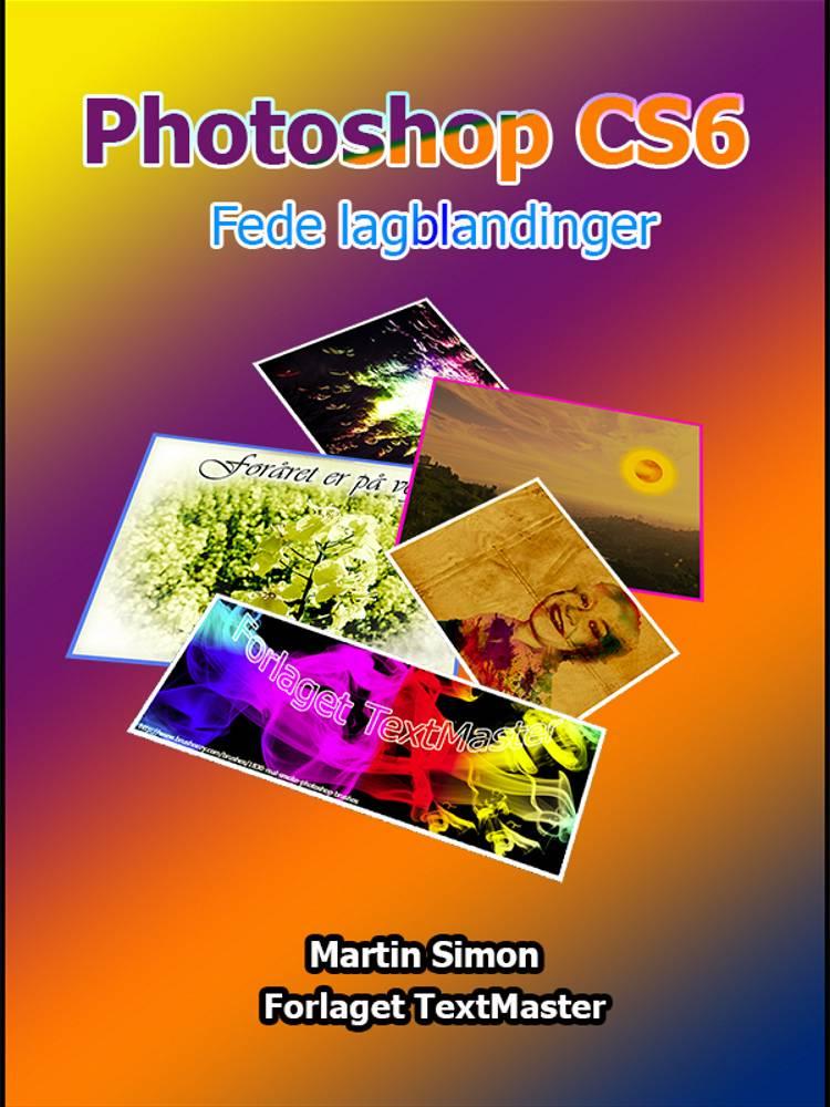 Photoshop CS6 Fede lagblandinger af Martin Simon