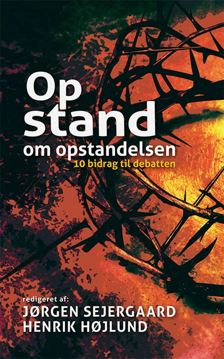 Opstand om opstandelsen af Henrik Højlund og Jørgen Sejergaard