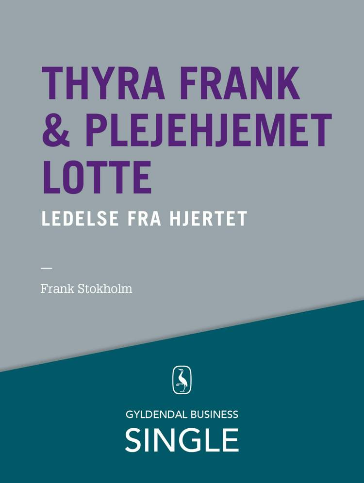 Thyra Frank & plejehjemmet Lotte af Frank Stokholm og Mikael Lindholm