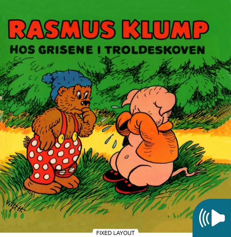 Rasmus Klump hos grisene i troldeskoven af Vilhelm Hansen og Carla Hansen