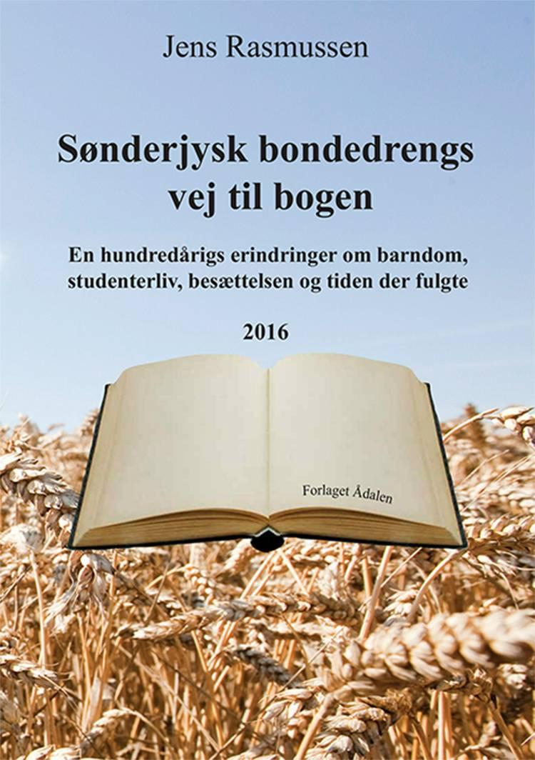 Sønderjysk bondedrengs vej til bogen af Jens Rasmussen