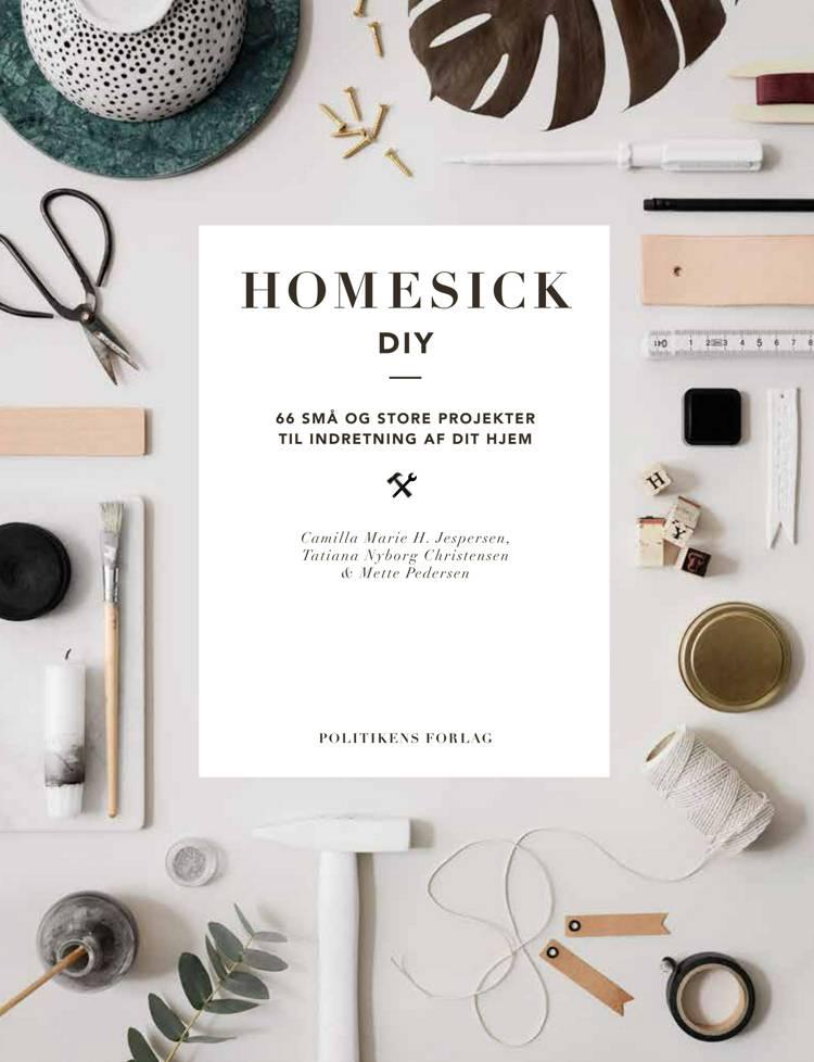 Homesick DIY af Camilla Marie Hahn Jespersen, Mette Pedersen og Tatiana Nyborg Christensen
