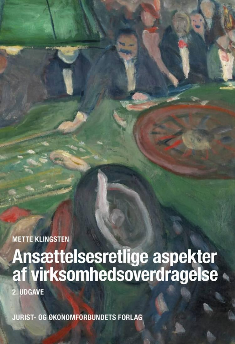 Ansættelsesretlige aspekter af virksomhedsoverdragelse af Mette Klingsten og Klingsten M