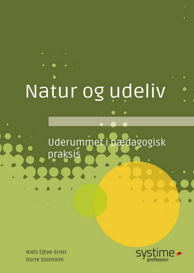 Natur og udeliv af Niels Ejbye-Ernst og Dorte Stokholm